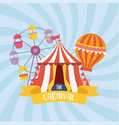 fun fair carnival ferris wheel tent air balloon vector image