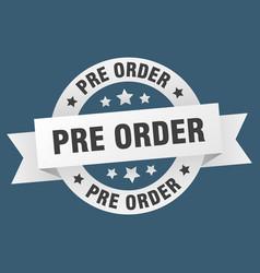 Pre order ribbon pre order round white sign pre vector