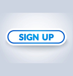 Modern sign up button with 3d effect vector