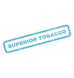Superior Tobacco Rubber Stamp vector