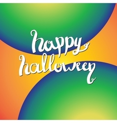 Happy Halloween lettering greeting card EPS 10 vector image