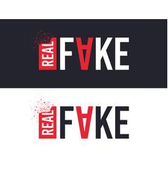 Real and fake slogan for t-shirt printing design vector