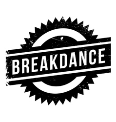 Famous dance style Breakdance stamp vector image