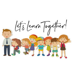 teachers and students with word lets learn vector image
