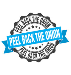 peel back the onion stamp sign seal vector image