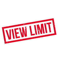 view limit rubber stamp vector image