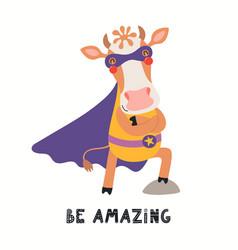 Cute funny cow superhero in mask cape quote vector