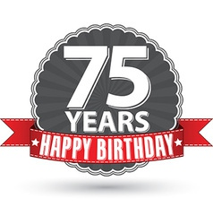 Happy birthday 75 years retro label with red vector image
