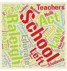 Raleigh schools implement no child left behind act vector