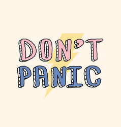 Dont panic - calligraphy lettering quote creative vector