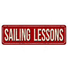 Sailing lessons vintage rusty metal sign vector