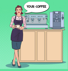 Pop art female barista with cup of coffee in cafe vector