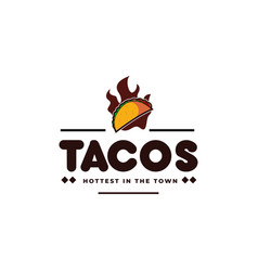 Tacos and fire hot taco mexican restaurant emblem vector