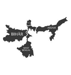 Bihar - west bengal - sikkim - assam map of vector