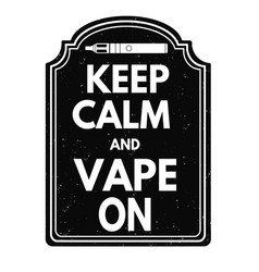 keep calm and vape on sign or stamp vector image