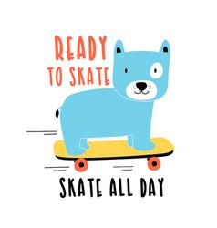 Skater dog print design with slogan vector