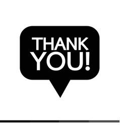 Thank you sign icon speech bubble design vector