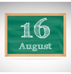 August 16 inscription in chalk on a blackboard vector