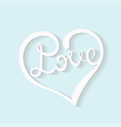 heart inscription love hand drawn vector image