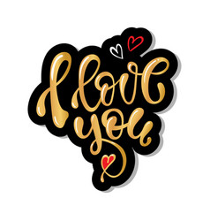 i love you hand written lettering gold calligraphy vector image