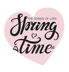 Spring time letteringSeason of lovePink heart vector