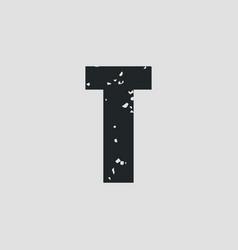 t letter grunge style eps10 vector image