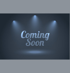 Coming soon background with focus spot lights vector
