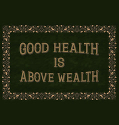Good health is above wealth english saying vector