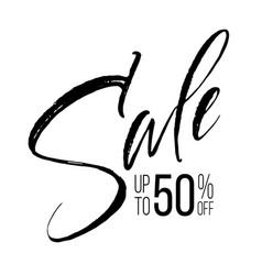 Sale handwritten lettering calligraphic phrase on vector