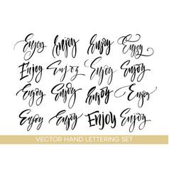 Enjoy handwriting calligraphy set hand drawing vector