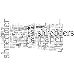 About the crosscut paper shredder vector