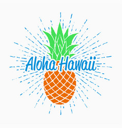 Aloha hawaii print for t-shirt with pineapple vector