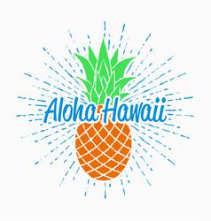 aloha hawaii print for t-shirt with pineapple vector image