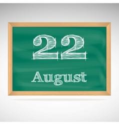 August 22 inscription in chalk on a blackboard vector