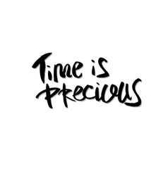 time is precious quote lettering vector image