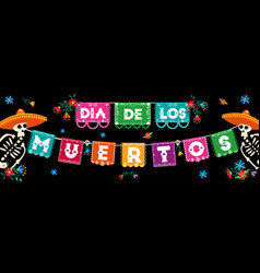 day dead mexican paper flags banner vector image