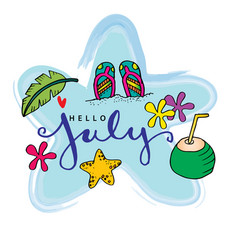 hello july hand lettering phrase summer greeting vector image