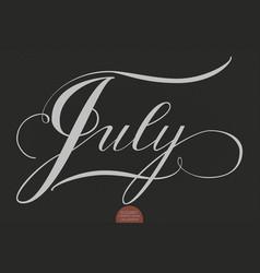 hand drawn lettering july elegant vector image