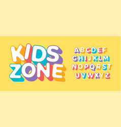 3d letter set for kids zone font for children vector image