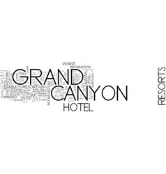 Grand canyon resorts text background word cloud vector