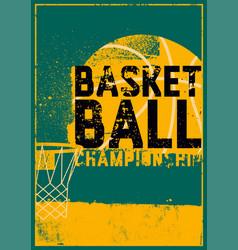 Basketball championship vintage grunge poster vector