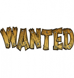 wanted wooden lettering vector image vector image