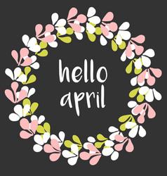 Hello april spring watercolor wreath card isolated vector