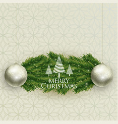 realistic christmas balls and tree leaves vector image
