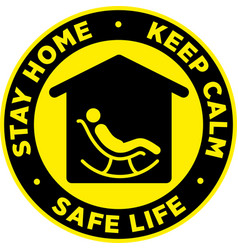 Stay home keep calm and safe life sticker vector