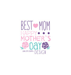 Happy mothers day logo original design best mom vector