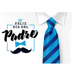 Feliz dia del padre shirt blue tie and mustache vector