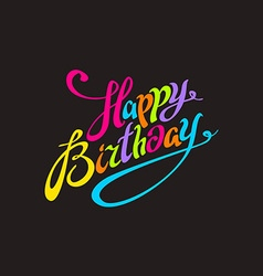 Happy birthday color lettering calligraphy card vector