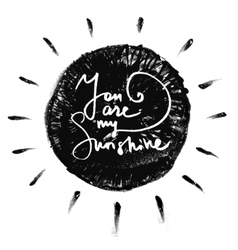 You are my sunshine Romantic quote vector