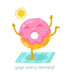 Cute donut doing yoga in the morning vector image vector image